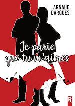 Download this eBook Je parie que tu m'aimes