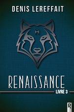 Téléchargez le livre :  Renaissance, Livre 3