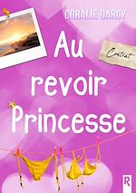 Téléchargez le livre :  Au revoir Princesse