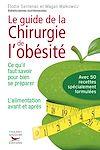 Télécharger le livre :  Le Guide de la chirurgie de l'obésité - Ce qu'il faut savoir pour bien se préparer. L'alimentation a