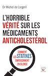 Télécharger le livre :  L'Horrible vérité sur les médicaments anticholestérol