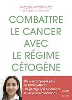 Download this eBook Combattre le cancer avec le régime cétogène