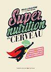 Télécharger le livre :  Supernutrition du cerveau
