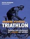 Télécharger le livre :  Training express pour le triathlon