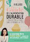 Télécharger le livre :  Le Guide de l'alimentation durable - s'engager pour la planète sans se prendre la tête