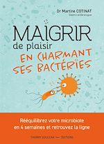 Téléchargez le livre :  Maigrir de plaisir en charmant ses bactéries