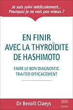 Téléchargez le livre :  En finir avec la thyroïdite de Hashimoto - Faire le bon diagnostic traiter efficacement