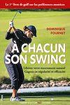 Télécharger le livre :  À chacun son swing - Libérez votre mouvement naturel, gagnez en régularité et efficacité