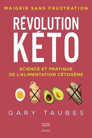 Téléchargez le livre :  Révolution kéto - Science et pratique de l'alimentation cétogène