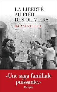 Téléchargez le livre :  La Liberté au pied des oliviers