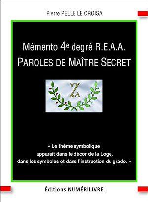 Téléchargez le livre :  Mémento 4e degré R.E.A.A. Paroles de Maître Secret