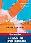 Télécharger le livre :  La danseuse sur le fil : une vie d'école Freinet