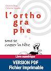 Télécharger le livre :  PDF L'orthographe sans se casser la tête