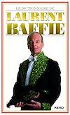 Télécharger le livre :  Le dictionnaire de Laurent Baffie