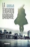 Télécharger le livre :  La tentation barbare