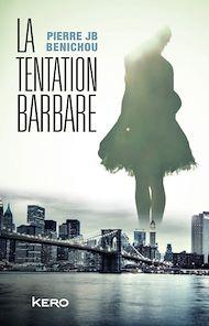 Téléchargez le livre :  La tentation barbare