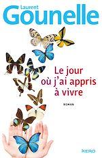 Download this eBook Le jour où j'ai appris à vivre