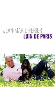 Téléchargez le livre :  Loin de Paris