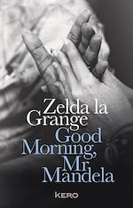Télécharger cet ebook : Good Morning, Mr Mandela