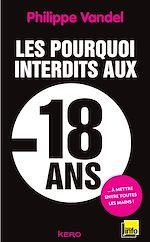Download this eBook Les pourquoi interdits -18 ans
