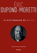Download this eBook Le dictionnaire de ma vie - Eric Dupond-Moretti