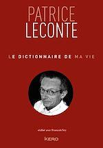 Download this eBook Le dictionnaire de ma vie - Patrice Leconte