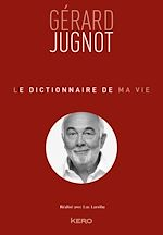 Download this eBook Le dictionnaire de ma vie - Gérard Jugnot