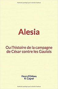 Téléchargez le livre :  Alesia: ou l'histoire de la campagne de César contre les Gaulois