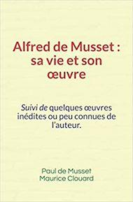 Téléchargez le livre :  Alfred de Musset, sa vie et son œuvre