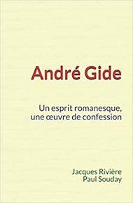 Téléchargez le livre :  André Gide : Un esprit romanesque, une œuvre de confession