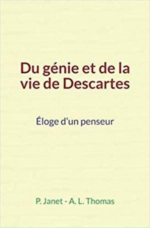 Téléchargez le livre :  Du génie et de la vie de Descartes