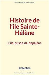 Téléchargez le livre :  Histoire de l'île Sainte-Hélène