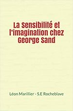 Download this eBook La Sensibilité et l'imagination chez George Sand