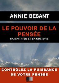 Téléchargez le livre :  Le Pouvoir de la Pensée. Sa maîtrise et sa culture.