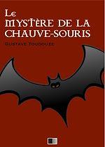 Téléchargez le livre :  Le Mystère de la Chauve-Souris