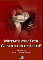 Téléchargez le livre :  Metaphysik der Geschlechts Liebe