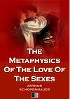 Télécharger le livre :  The Metaphysics Of The Love Of The Sexes