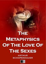 Téléchargez le livre :  The Metaphysics Of The Love Of The Sexes