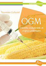 Téléchargez le livre :  OGM : Intérêts industriels et enjeux politiques