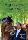 Download this eBook L'Équitation fusionnée