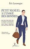 Télécharger le livre :  Petit manuel à l'usage des hommes