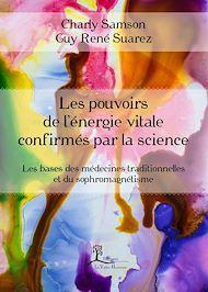 Téléchargez le livre :  Les pouvoirs de l'énergie vitale confirmés par la science