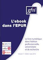 L'ebook dans l'EPUR - Le livre numérique dans l'édition professionnelle, universitaire et de recherche