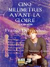 CINQ MILLIMETRES AVANT LA GLOIRE - EXTRAITS : NICOLAS CONTI