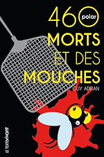 Téléchargez le livre :  460 morts et des mouches