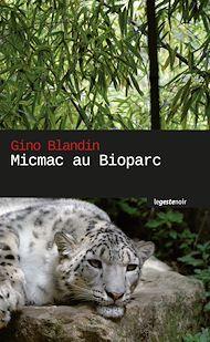 Téléchargez le livre :  Micmac au bioparc