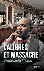 Téléchargez le livre :  Calibres et massacre