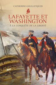 Téléchargez le livre :  Lafayette et Washington - À la conquête de la liberté