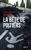 Télécharger le livre :  La bête de Poitiers