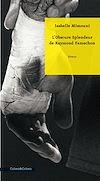 Télécharger le livre :  L'Obscure Splendeur de Raymond Famechon